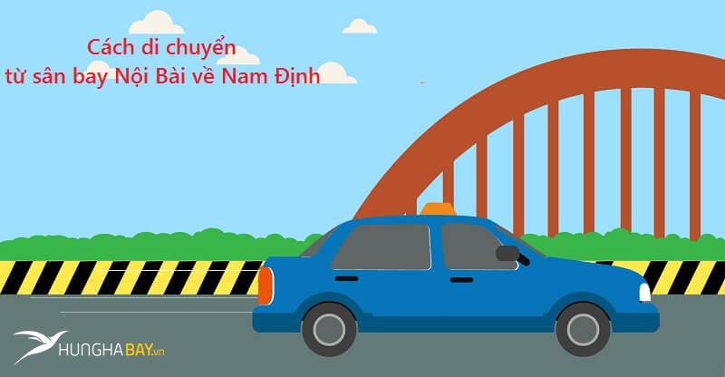 Cách di chuyển từ sân bay Nội Bài về Nam Định